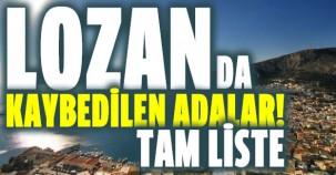 İşte Lozanda kaybettiğimiz adalar