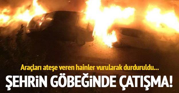 Araçları ateşe veren hainler vurularak durduruldu