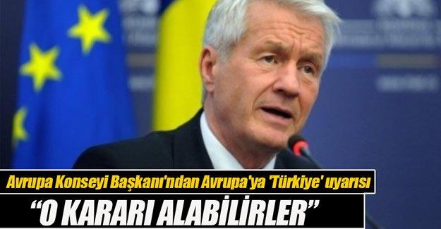 Avrupa Konseyi Başkanı'ndan Avrupa'ya 'Türkiye' uyarısı