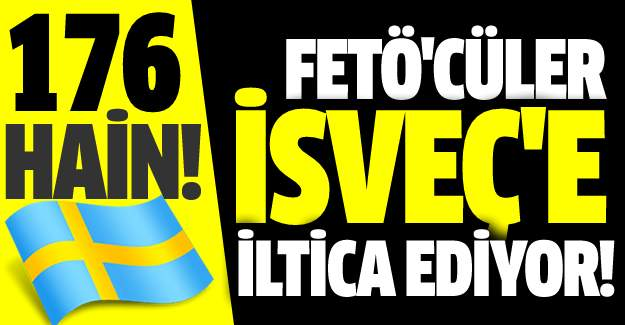 İsveç'e FETÖ bağlantılı 176 iltica başvurusu