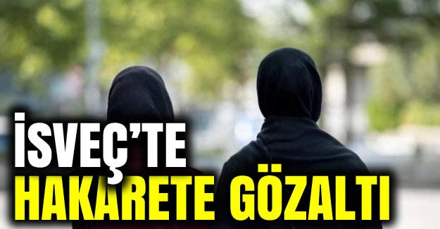 İsveç'te başörtülü kadına hakarete gözaltı