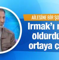 Irmak'ın ailesine bir şok daha! Adli rapor sonucu açıklandı