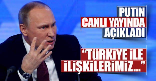 Putin canlı yayında açıkladı. Türkiye ile ilişkilerimiz...