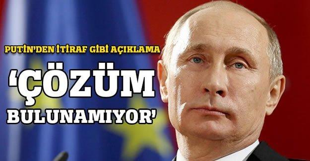 Putin'den itiraf gibi açıklama!