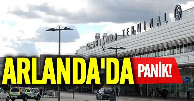 Stockholm'de Havalimanı'nda panik: Uçuşlar kısa süreliğine durduruldu