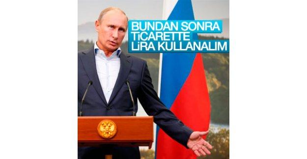 Vladimir Putin'den lira kullanalım önerisi