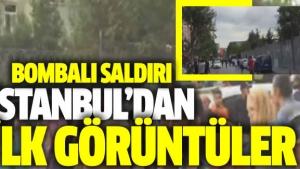 İstanbul'daki bombalı saldırının ilk görüntüleri