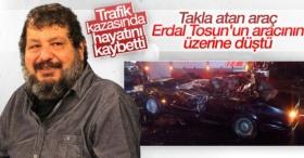 Erdal Tosun trafik kazasında vefat etti