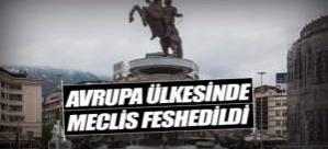 AVRUPA ÜLKESİNDE MECLİS FESHEDİLDİ