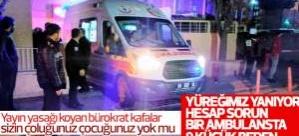 Bir ambulansta 9 cansız beden