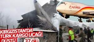 Kırgızistan'da Türk kargo uçağı düştü