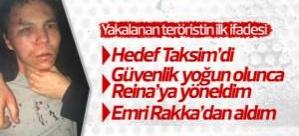 Yakalanan Reina saldırganının ilk ifadesi