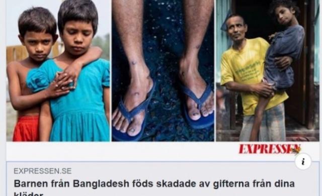 İsveç'in Expressen gazetesinin haberine göre, Bangladeş'te ünlü tekstil firmalarının üretiminde kullanılan zehirli kimyasal maddelerinin engelli çocuk doğumlarını büyük ölçüde artırdığı belirtildi.