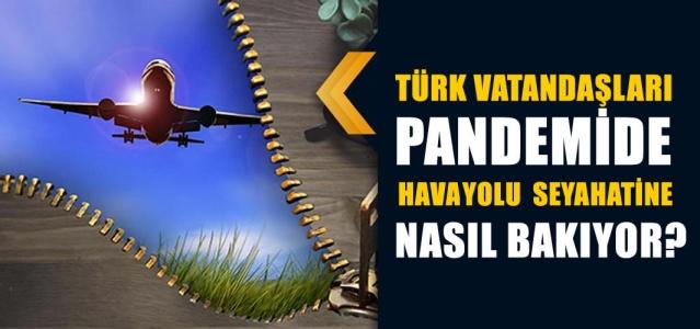 Pandemi döneminde bile uçağa binmekten korkmayan Türklerin çoğu önümüzdeki 12 ay içinde yeniden uçmayı planlıyor.