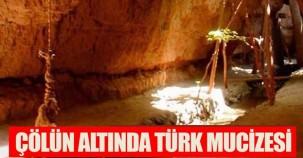 Çölün altında Türk mucizesi