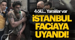 İstanbul facia ile uyandı!