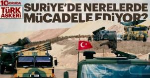 10 Soruda, Türk askeri Suriye'de nerelerde mücadele ediyor?