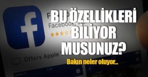 Facebook'un bu özelliklerini biliyor musunuz? Bakın neler varmış...