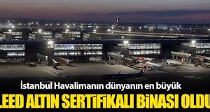 İstanbul Havalimanı'na 'en büyük' sertifika