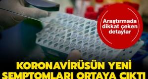 Dikkat çeken araştırma: Yeni koronavirüs semptomları
