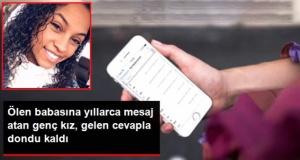 Ölen babasına 4 yıl boyunca mesaj atan genç kız, gelen cevapla hayatının şokunu yaşadı