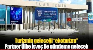 İzmir'de eko turizmin öncüsü İsveç, partner ülke olacak