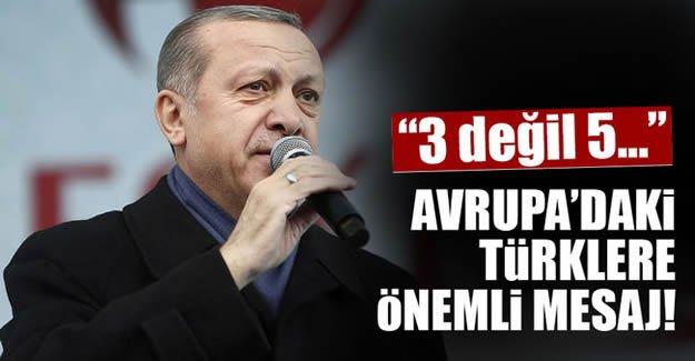 Cumhurbaşkanı Erdoğan'dan Avrupa'daki Türklere önemli mesaj!