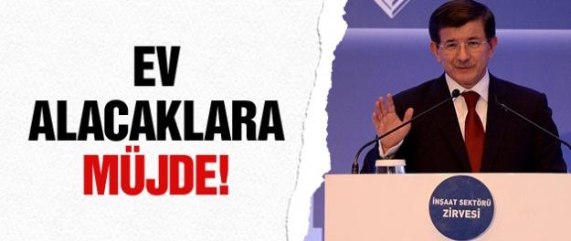 Ev almak isteyenlere Başbakan Davutoğlu'ndan müjde