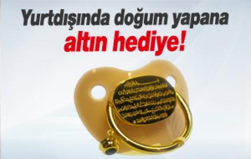 Gurbette doğum yapan her anneye Türkiye altın verecek!