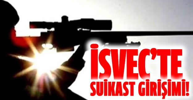 İsveç'te suikast girişimi