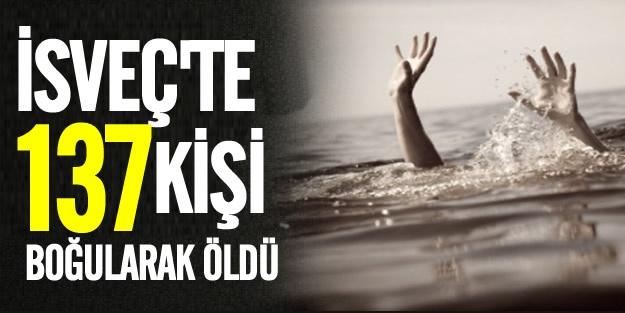 İsveç'te 137 kişi boğularak öldü!