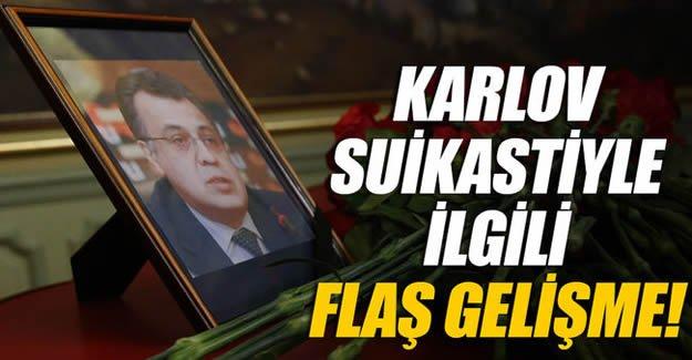 Karlov suikastiyle ilgili flaş gelişme!