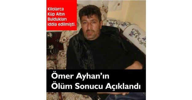 Ömer Ayhan'ın Ölüm Sonucu Açıklandı