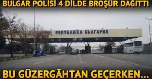 Bulgaristan, gurbetçiler için uyarı broşürleri hazırladı
