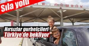 Hırsızlar gurbetçileri Türkiye'de bekliyor