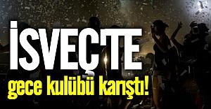 İsveç'te gece kulübü karıştı 2 kişi bıçaklandı!