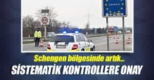 Schengen bölgesinde sistematik sınır kontrolleri başlıyor