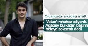 Vatan Şaşmaz 'Filiz Aker başımı belaya sokacak' demiş
