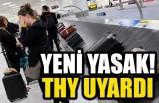 Yeni yasak geldi THY'den yolculara uyarı