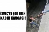 İsveç'te kadınların kavga görüntüleri güne damga vurdu