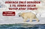 National Geographic 1 yıl sonra 'kutup ayısı' itirafı yaptı!