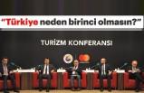 Turizm'de Türkiye neden birinci olmasın?