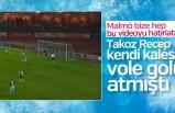 Malmö maçında Takoz Recep'in kendi kalesine attığı efsane gol