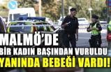 Malmö'de bir kadın başından vuruldu