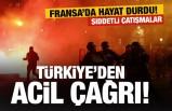 Fransa yanıyor! Çatışmalar şiddetli Türkiye'den acil çağrı
