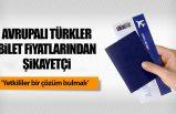 Avrupalı Türkler bilet fiyatlarından şikayetçi