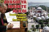 Cumhurbaşkanı Erdoğan imzaladı, Ayasofya resmen ibadete açıldı!