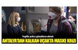 Antalya'dan kalkan uçakta maske krizi! Uçak acil iniş yaptı