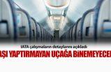 IATA açıkladı; Aşı yaptırmayan uçağa binemeyecek