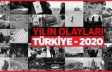 Türkiye'de 2020 böyle geçti